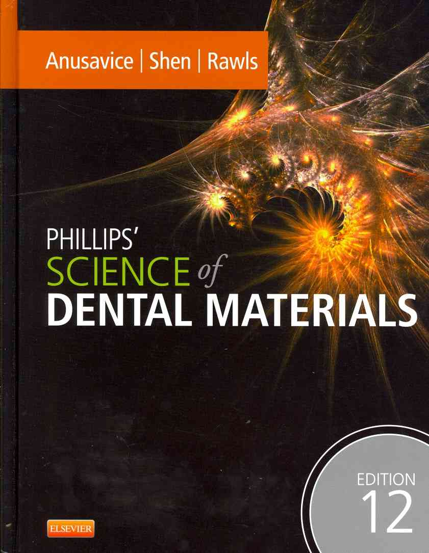 Phillips' Science of Dental Materials By Anusavice, Kenneth J.